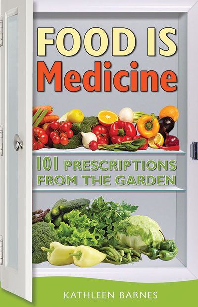 Food Is Medicine 101 Prescriptions From The Garden